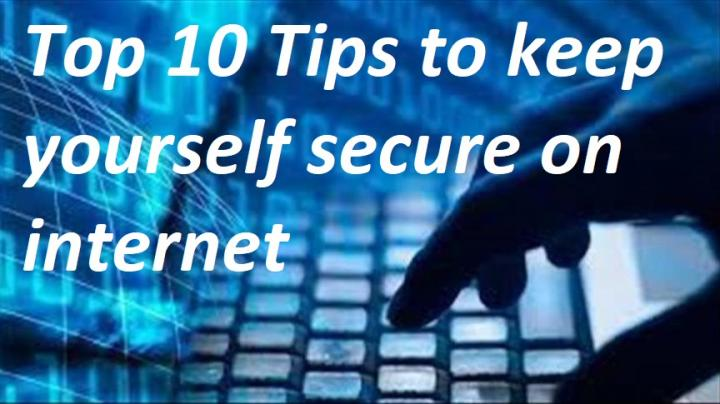 Top 10 tips to make yourself secure on Internet